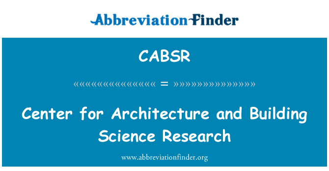CABSR: Center for Architecture and Building Science Research