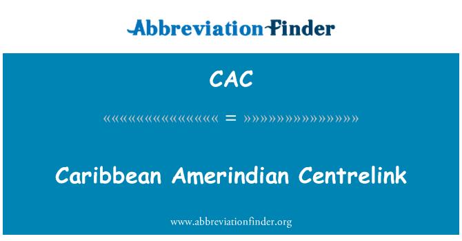 CAC: Caribbean Amerindian Centrelink