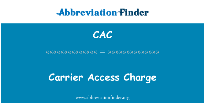 CAC: Carrier Access Charge