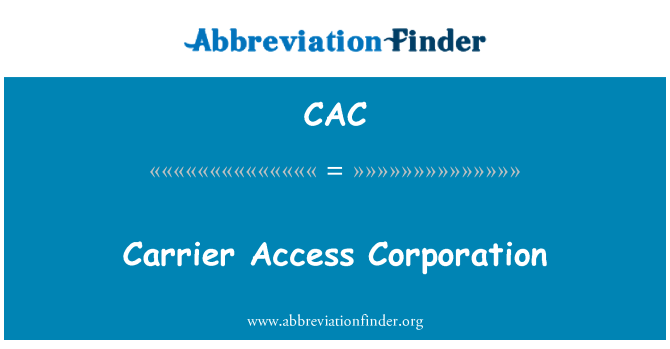 CAC: Carrier Access Corporation