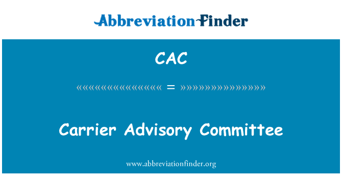 CAC: Carrier Advisory Committee