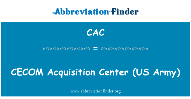 CAC: CECOM   Acquisition Center (US Army)