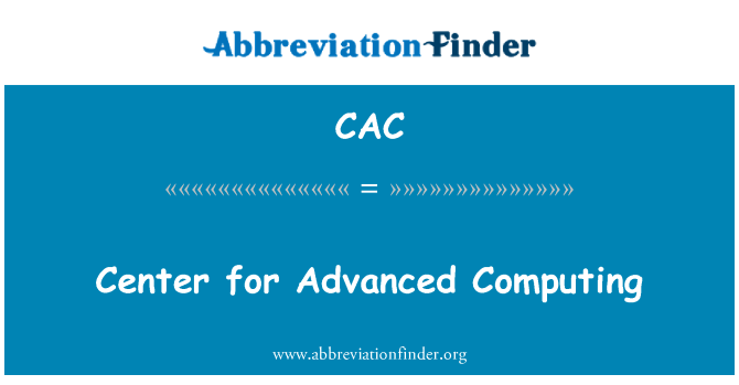 CAC: Center for Advanced Computing