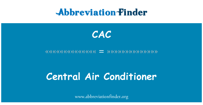 CAC: Central Air Conditioner