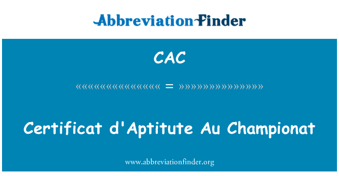 CAC: Certificat d'Aptitute Au Championat