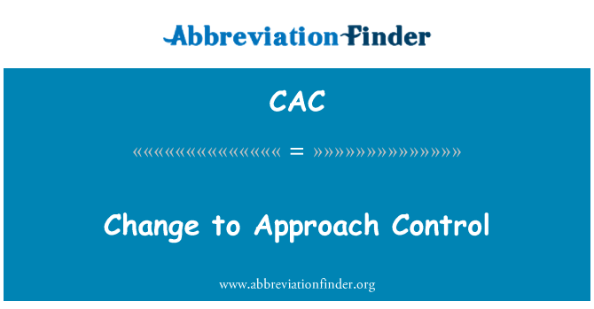CAC: Change to Approach Control