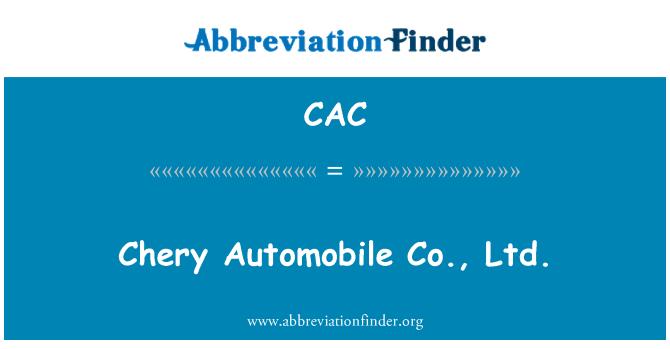 CAC: Chery Automobile Co., Ltd.