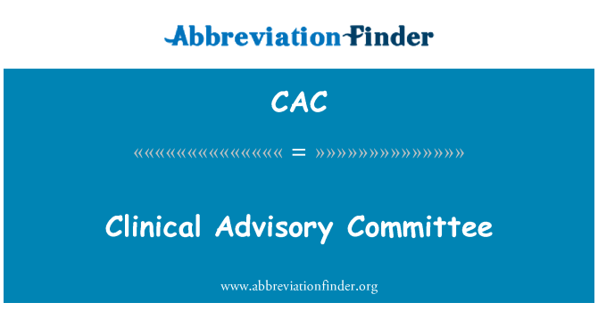 CAC: Clinical Advisory Committee