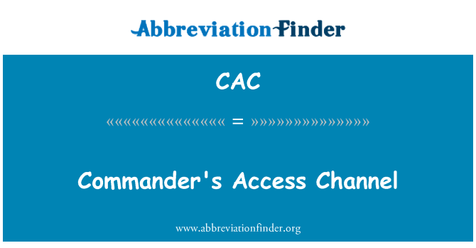 CAC: Commander's Access Channel