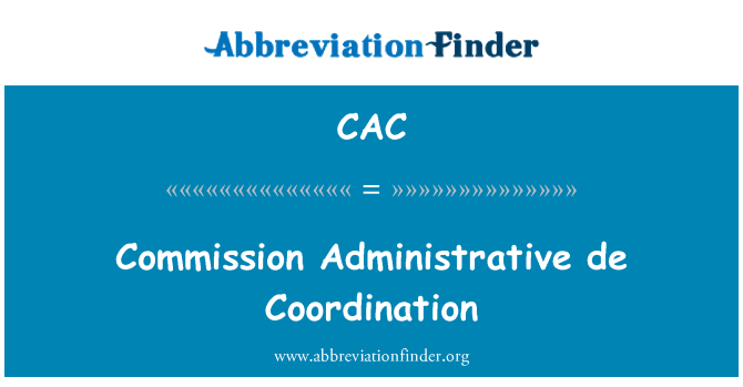 CAC: Commission Administrative de Coordination