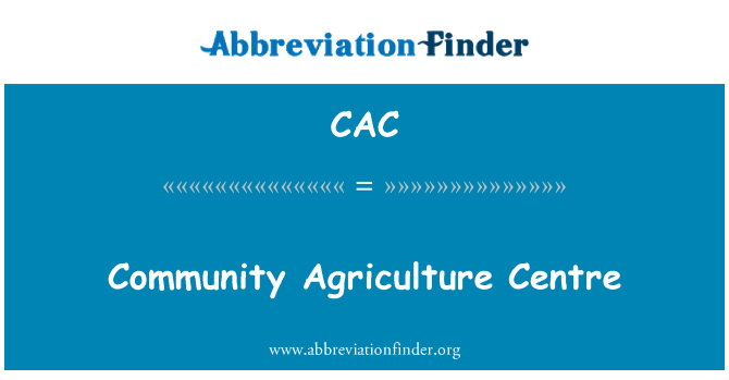 CAC: Community Agriculture Centre