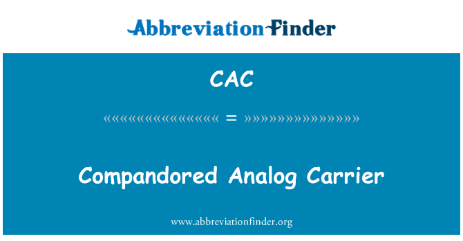 CAC: Compandored Analog Carrier