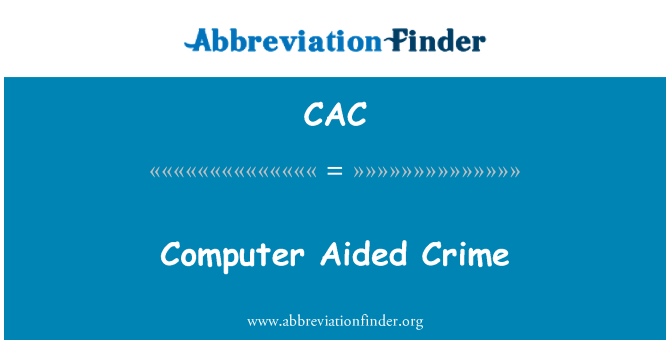 CAC: Computer Aided Crime