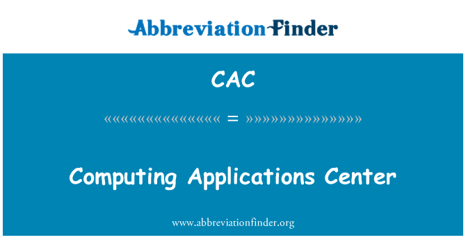 CAC: Computing Applications Center