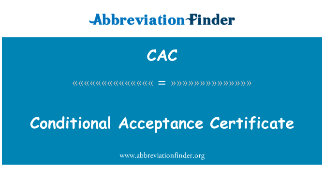 CAC: Conditional Acceptance Certificate