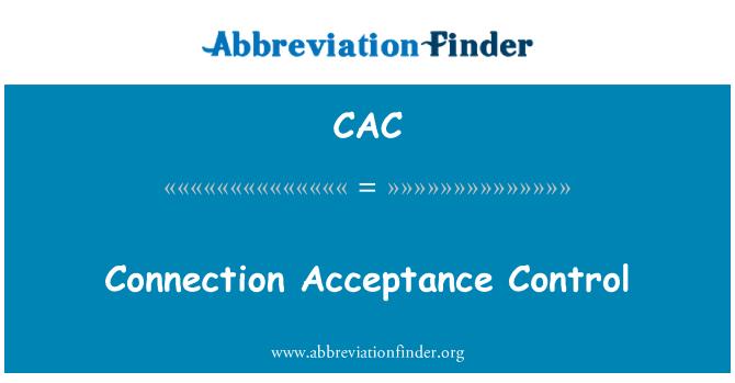 CAC: Connection Acceptance Control
