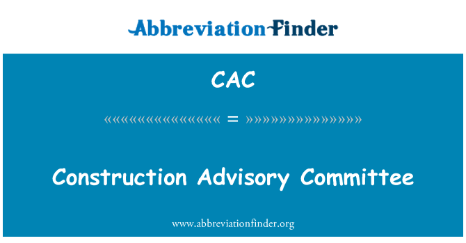 CAC: Construction Advisory Committee