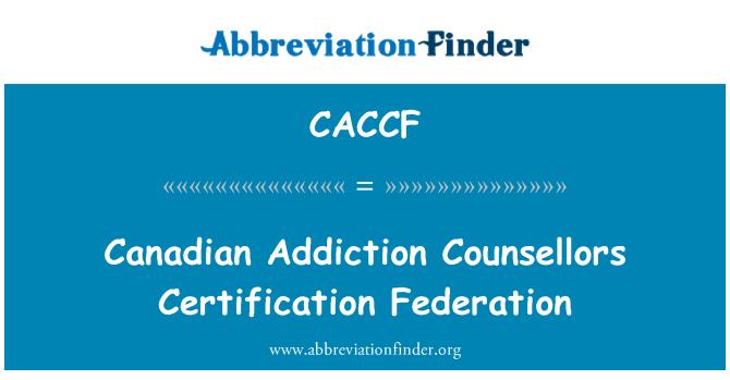 CACCF: Kanadalı bağımlılığı danışmanları sertifika Federasyonu