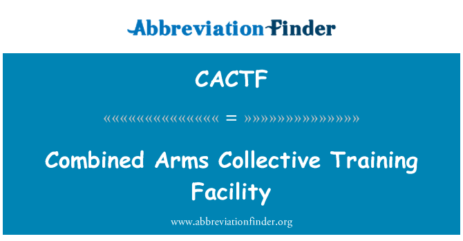 CACTF: Combined Arms Collective Training Facility