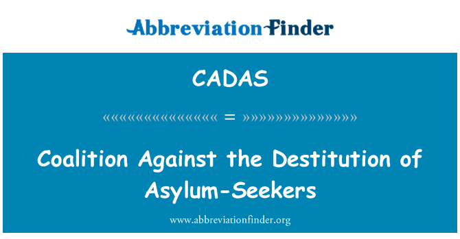 CADAS: Coalition Against the Destitution of Asylum-Seekers