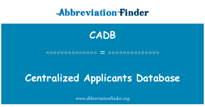CADB: Centralized Applicants Database