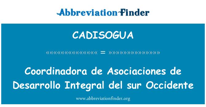 CADISOGUA: Coordinadora de Asociaciones de Desarrollo ayrılmaz del sur Occidente