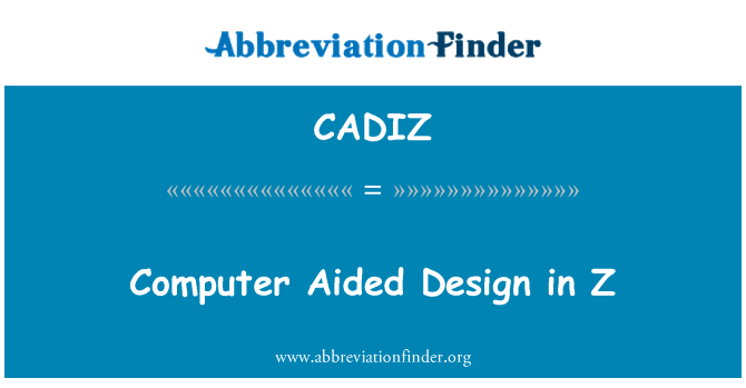 CADIZ: Computer Aided Design in Z
