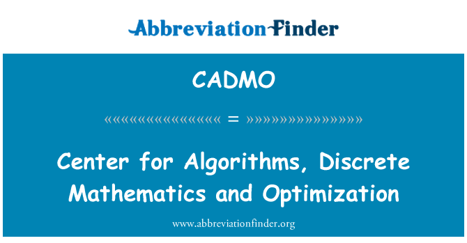 CADMO: Center for Algorithms, Discrete Mathematics and Optimization