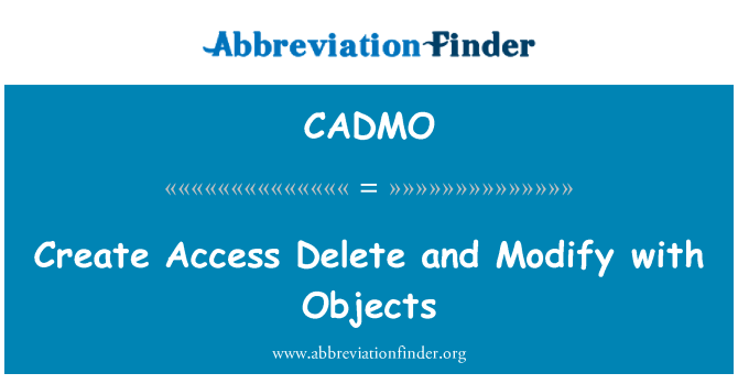 CADMO: Create Access Delete and Modify with Objects