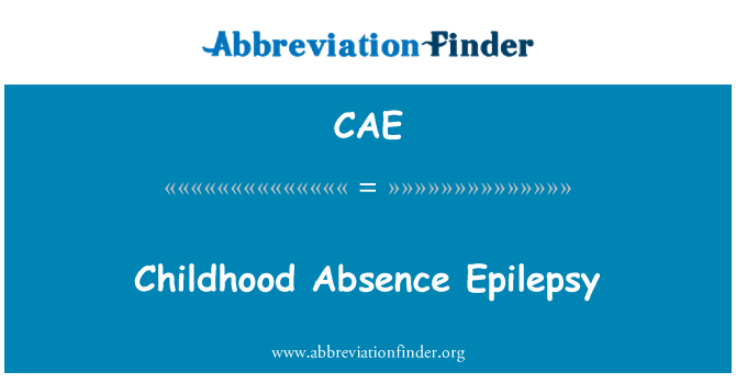 CAE: Childhood Absence Epilepsy