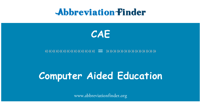 CAE: Computer Aided Education