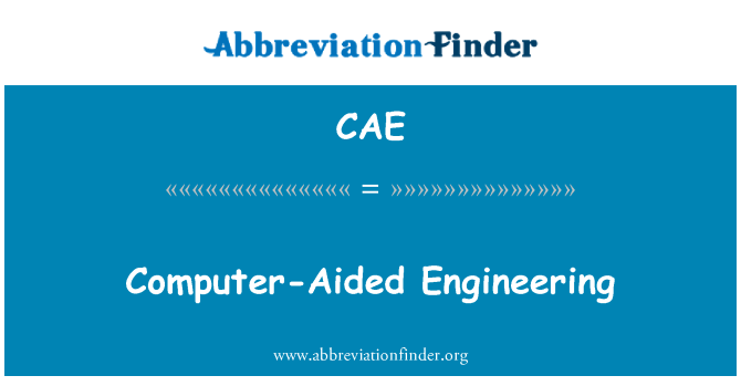 CAE: Computer-Aided Engineering