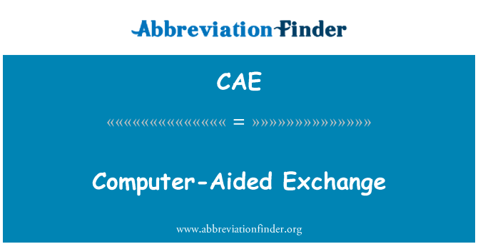 CAE: Computer-Aided Exchange