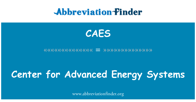 CAES: Center for Advanced Energy Systems