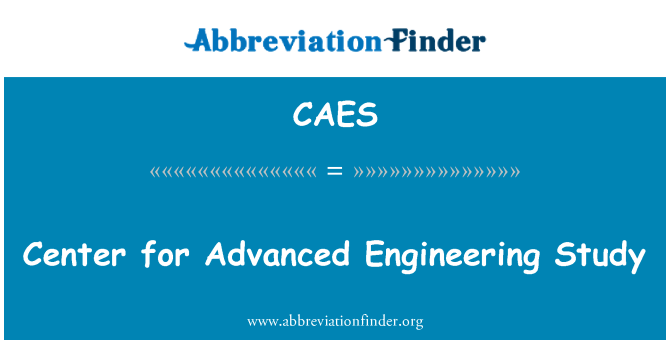 CAES: Center for Advanced Engineering Study