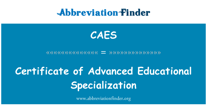 CAES: Certificate of Advanced Educational Specialization