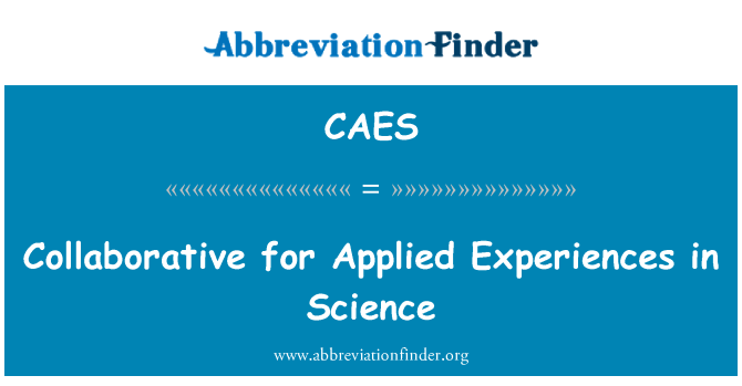 CAES: Collaborative for Applied Experiences in Science