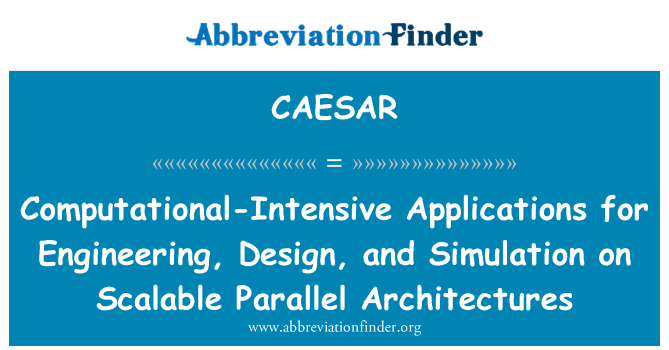 CAESAR: Computational-Intensive Applications for Engineering, Design, and Simulation on Scalable Parallel Architectures