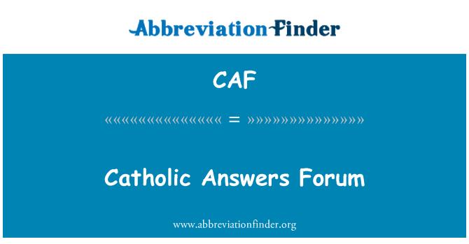 CAF: Catholic Answers Forum