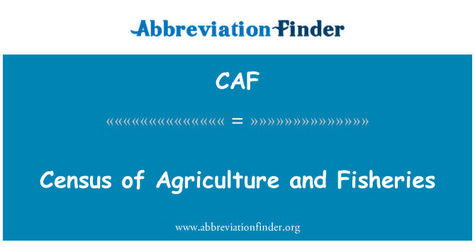 CAF: Census of Agriculture and Fisheries