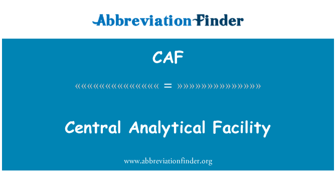 CAF: Central Analytical Facility