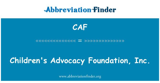 CAF: Children's Advocacy Foundation, Inc.