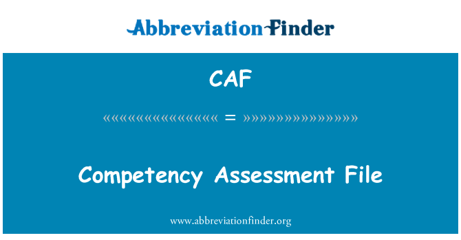 CAF: Competency Assessment File