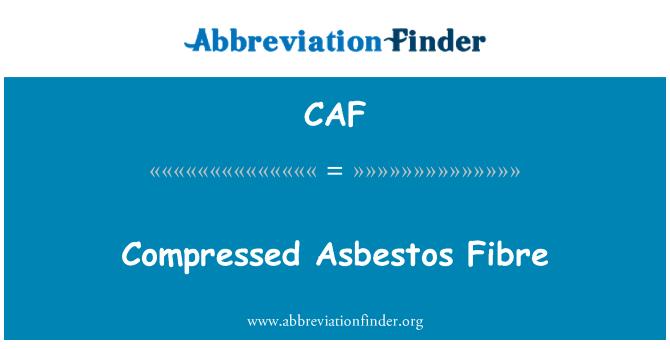 CAF: Compressed Asbestos Fibre