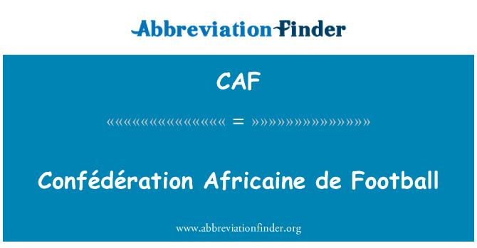 CAF: Confédération Africaine de Football