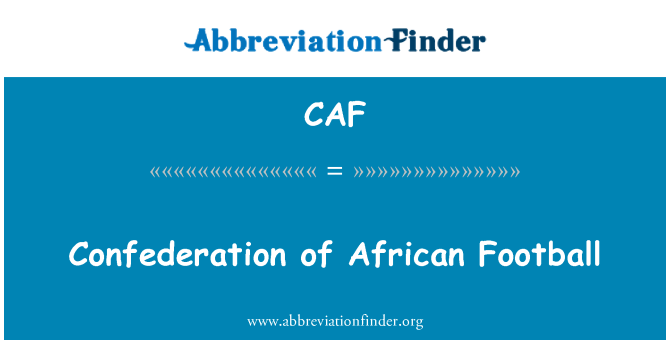 CAF: Confederation of African Football