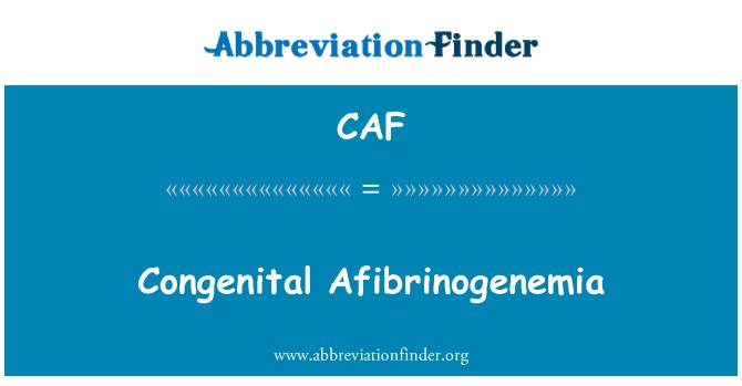 CAF: Congenital Afibrinogenemia
