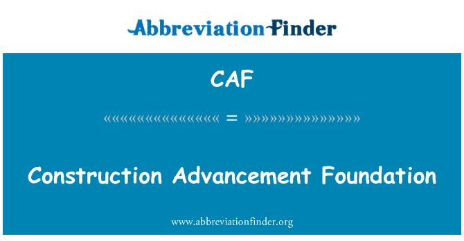 CAF: Construction Advancement Foundation