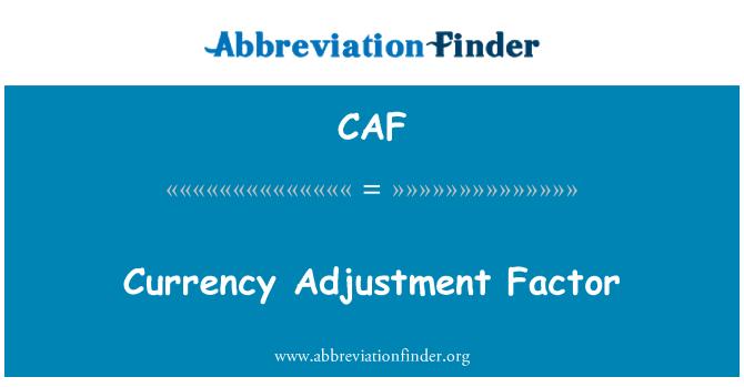 CAF: Currency Adjustment Factor