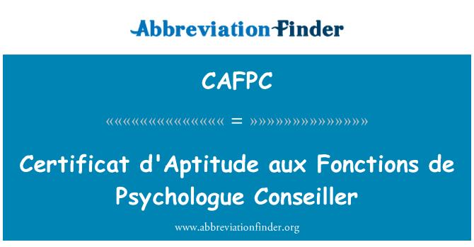 CAFPC: Certificat d'Aptitude aux Fonctions de Psychologue Conseiller